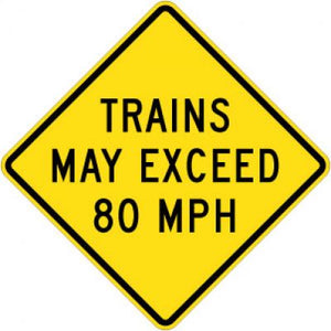 W10-8 Trains May Exceed (Number) MPH - Customizable