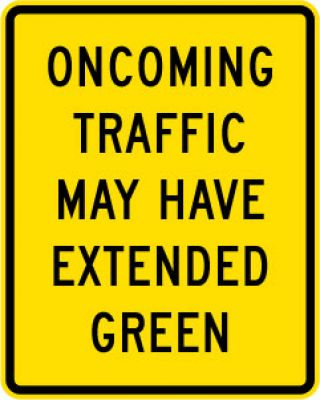 W25-2 Oncoming Traffic May Have Extended Green
