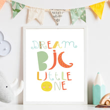 Load image into Gallery viewer, Dream Big Little One Print