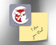 Load image into Gallery viewer, I Love You Dad Fox Fridge Magnet
