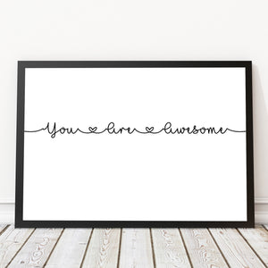 You Are Awesome Print