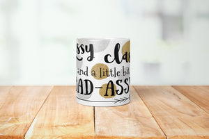 Sassy And Little Bit Bad Assy Mug