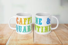 Load image into Gallery viewer, Caffine & Quarantine Mug