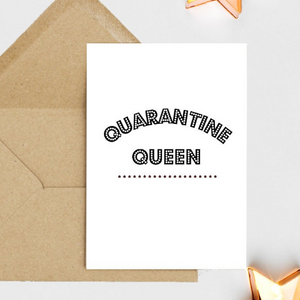 Quarantine Queen - Greetings Card