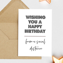 Load image into Gallery viewer, Wishing you a happy birthday from a social distance.