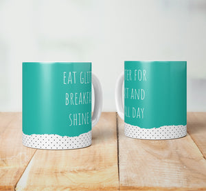 Eat Glitter For Breakfast And Shine All Day Mug