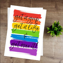 Load image into Gallery viewer, Get a Grip, Get A Life, & Get Over It - RuPaul Drag Race Print - Pride Rainbow Print