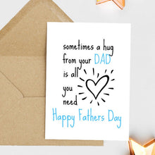 Load image into Gallery viewer, Sometimes A Hug From Your Dad Is All You Need - Greetings Card
