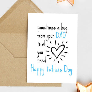 Sometimes A Hug From Your Dad Is All You Need - Greetings Card