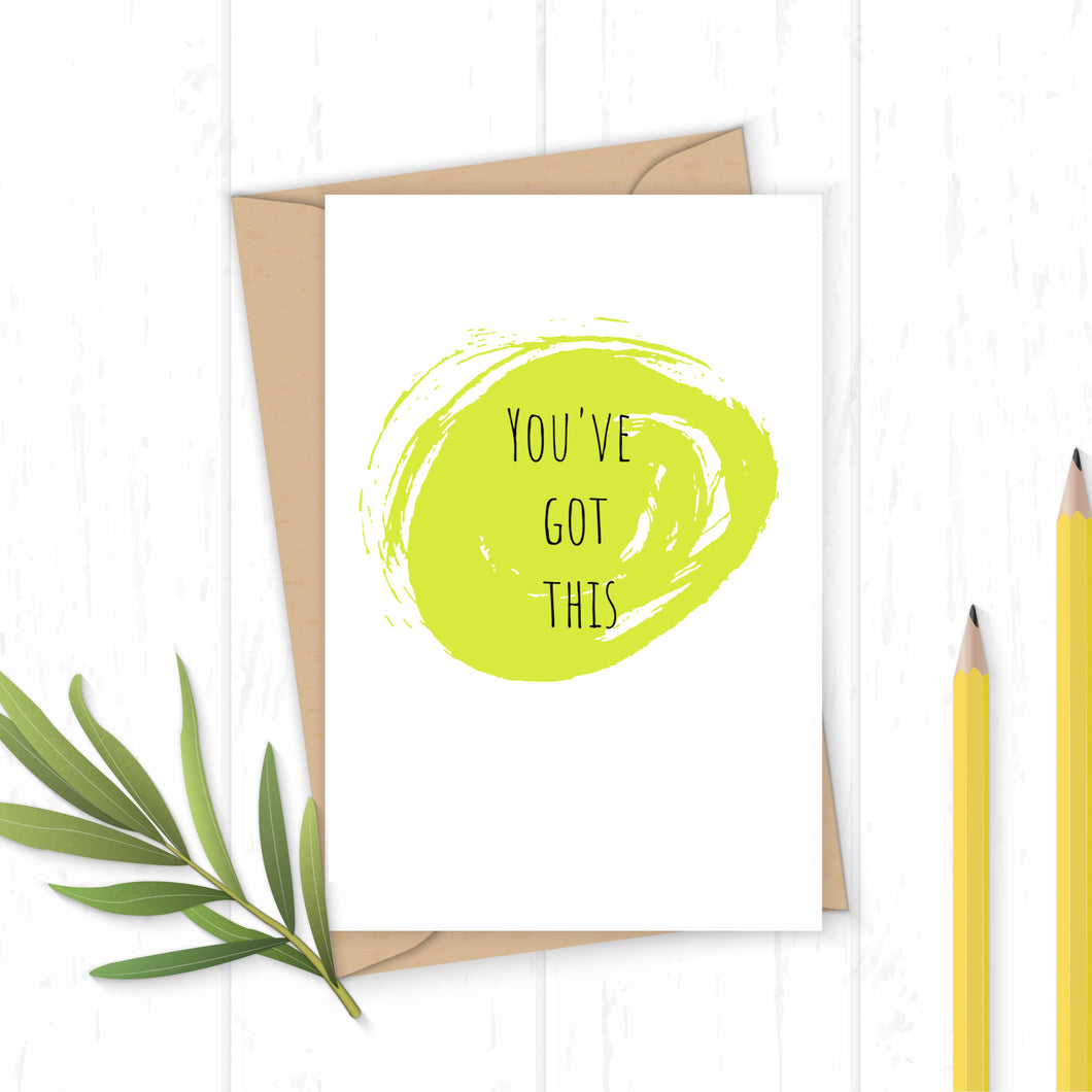 You've Got This - Greetings Card