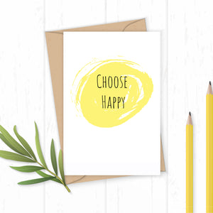 Choose Happy - Greetings Card