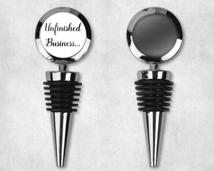 Unfinished Business Wine Stopper