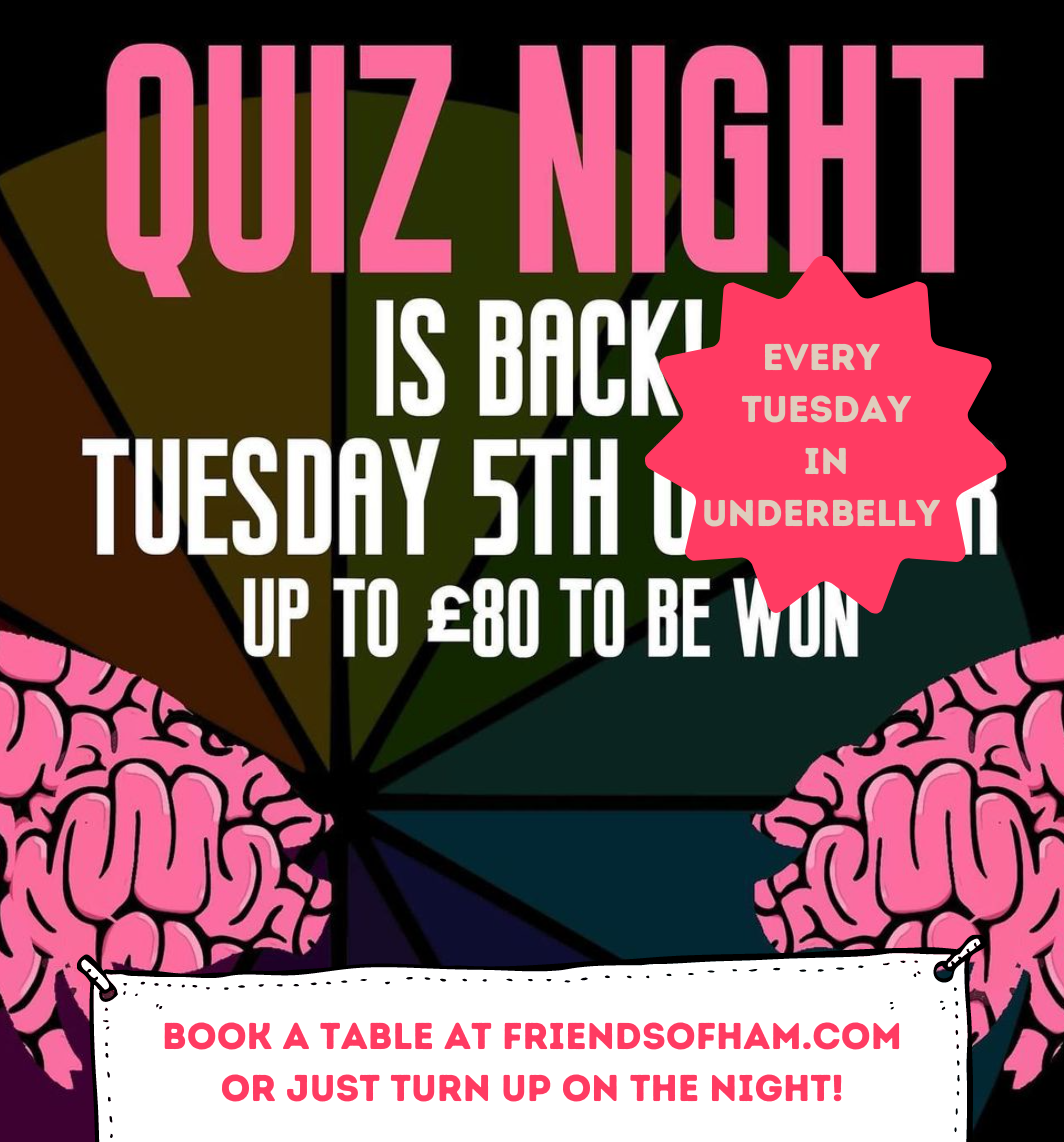 quiz night in underbelly every tuesday hosted by will at friends of ham leeds