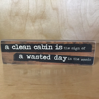 Clean cabin sign