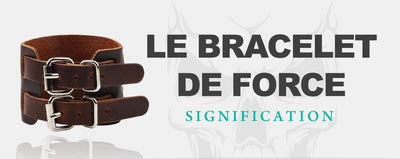 Signification du bracelet de force