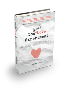 The (REAL) Love Experiment: Explore Love, Relationships & The Self - Paperback
