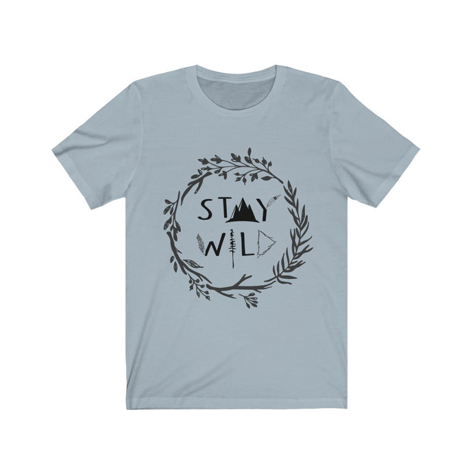 STAY WILD - Unisex Jersey Short Sleeve Tee