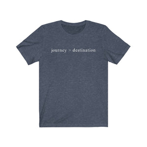 JOURNEY > DESTINATION - Unisex Jersey Short Sleeve Tee