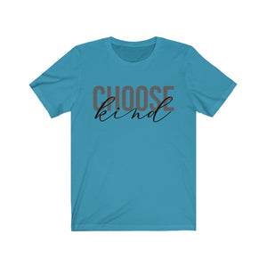 CHOOSE KIND - Unisex Jersey Short Sleeve Tee