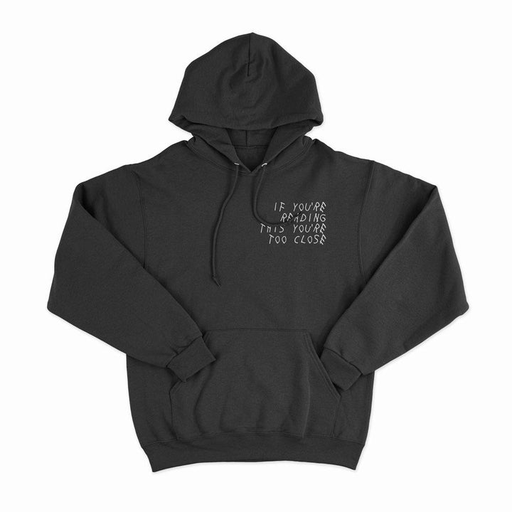 Too Close - Unisex Hoodie - Noble Authority