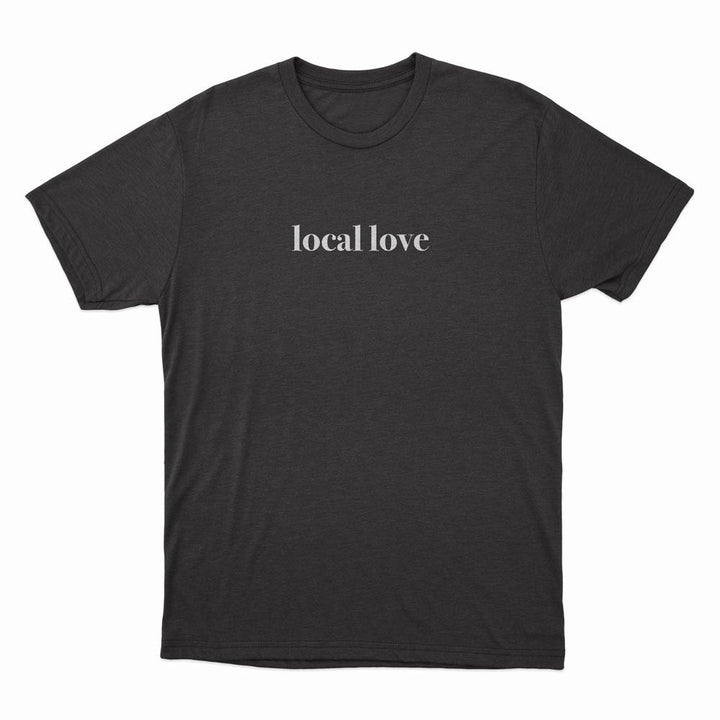 Local Love - Unisex T-Shirt - Noble Authority