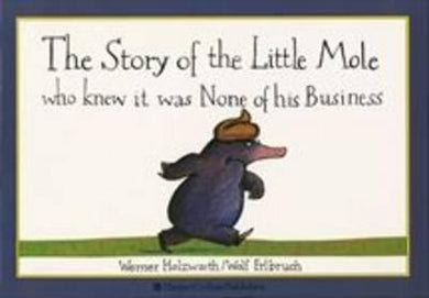 Story of Little Mole Who Knew Bk
