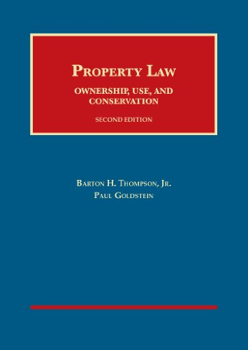 Property Law: Ownership, Use, and Conservation (University Casebook Series)