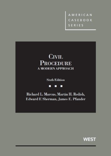 Civil Procedure, A Modern Approach, 6th (American Casebook Series)