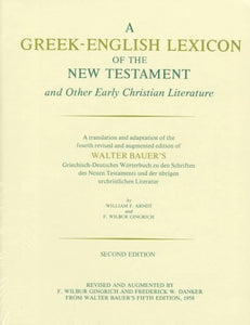A Greek-English Lexicon of the New Testament and Other Early Christian Literature, Second Edition