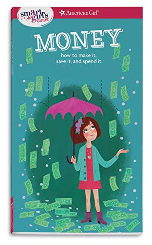 A Smart Girl's Guide: Money (Revised): How to Make It, Save It, and Spend It (Smart Girl's Guide To...)