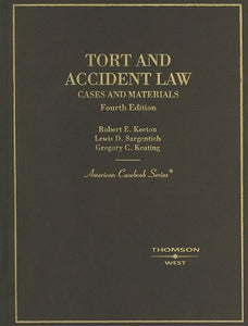 Tort and Accident Law: Cases and Materials, 4th (American Casebook Series)