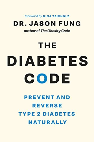 The Diabetes Code: Prevent and Reverse Type 2 Diabetes Naturally
