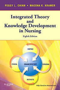Integrated Theory & Knowledge Development in Nursing (Chinn, Integrated Theory and Knowledge Development in Nursing)