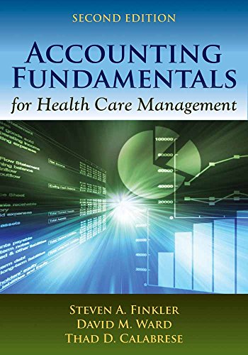Accounting Fundamentals for Health Care Management, 2nd Edition