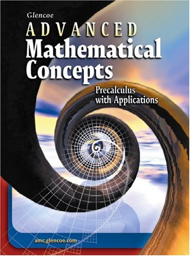Advanced Mathematical Concepts: Precalculus with Applications, Student Edition (ADVANCED MATH CONCEPTS)