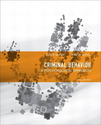 Criminal Behavior: A Psychological Approach (10th Edition)