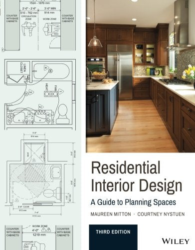Residential Interior Design: A Guide to Planning Spaces, Third Edition