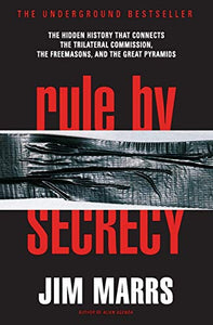 Rule by Secrecy: The Hidden History That Connects the Trilateral Commission, the Freemasons, and the Great Pyramids