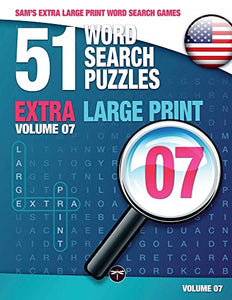 Sam's Extra Large Print Word Search Games, 51 Word Search Puzzles, Volume 7: Brain-Stimulating Puzzle Activities for Many Hours of Entertainment