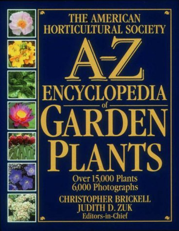 The American Horticultural Society A-Z Encyclopedia of Garden Plants