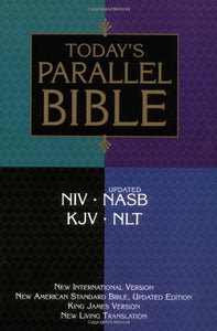 Today's Parallel Bible: New International Version, New American Standard Bible, Updated Edition, King James Version, New Living Translation