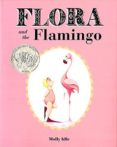 Flora and the Flamingo (Flora and Her Feathered Friends Books, Baby Books for Girls, Baby Girl Book, Picture Book for Toddlers)
