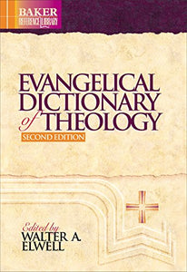 Evangelical Dictionary of Theology (Baker Reference Library)