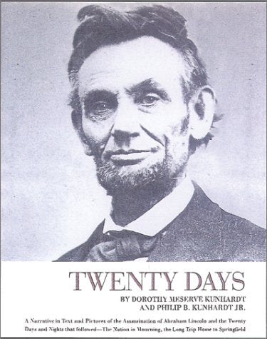 Twenty Days, A Narrative in Text and Pictures of the Assassination of Abraham Lincoln