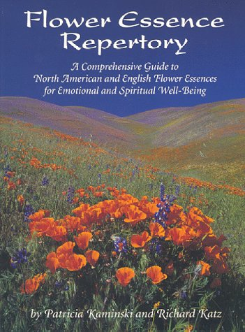 Flower Essence Repertory:  A Comprehensive Guide to North American and English Flower Essences for Emotional and Spiritual Well-Being