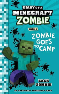 Diary of a Minecraft Zombie Book 6: Creepaway Camp