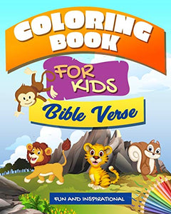 Bible Verse Coloring Book for kids: Fun and Inspirational: A Christian Coloring book, Short And Easy To Remember Inspiring Bible Verses For Kids To ... Motivational Scripture to Doodle and Colour