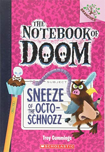 Sneeze of the Octo-Schnozz: A Branches Book (The Notebook of Doom #11) (11)