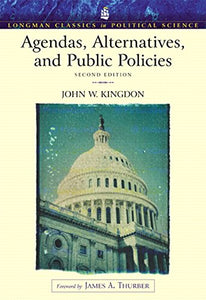 Agendas, Alternatives, and Public Policies, 2nd Edition (Longman Classics in Political Science)
