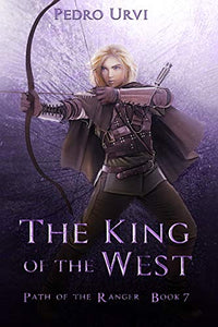 The King of the West: (Path of the Ranger Book 7)